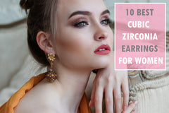 10 Best Cubic Zirconia Earrings For Women