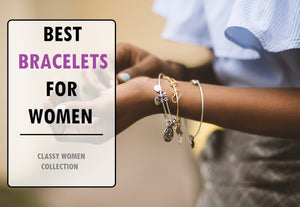 Best Bracelets For Women Right Now