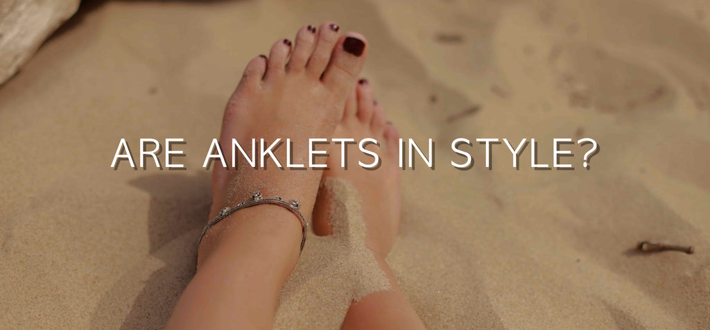 Are Anklets Still In Style?
