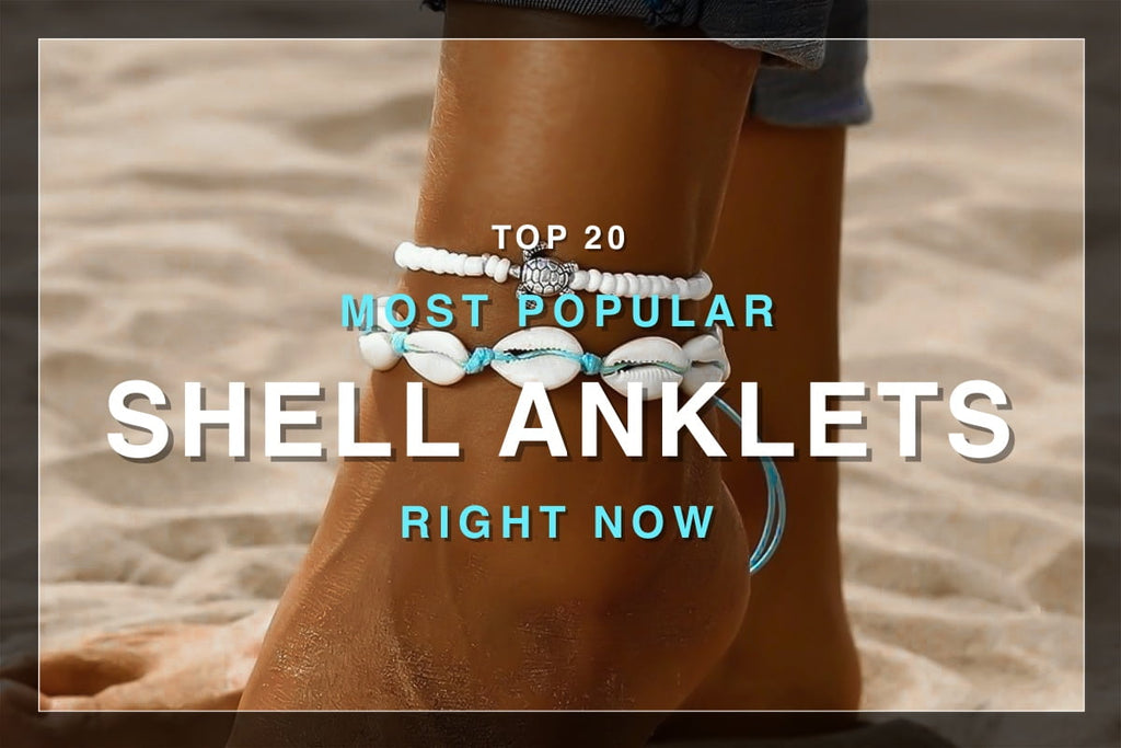 Most Popular Shell Anklets