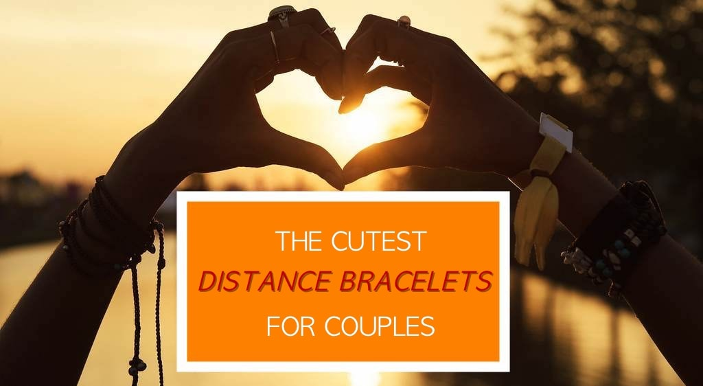 Cutest Distance Bracelets For Couples Right Now