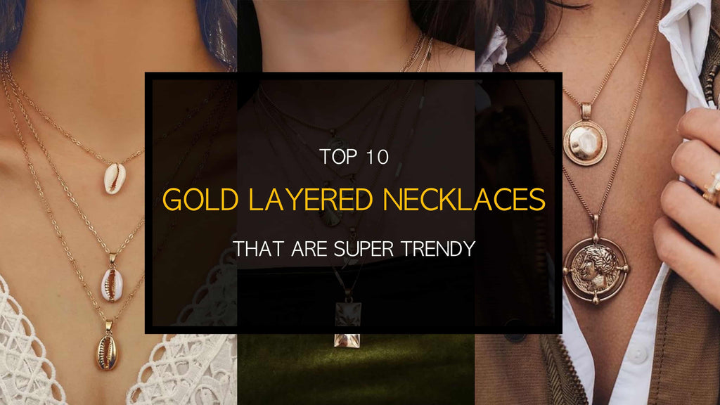 Top 10 Gold Layered Necklaces