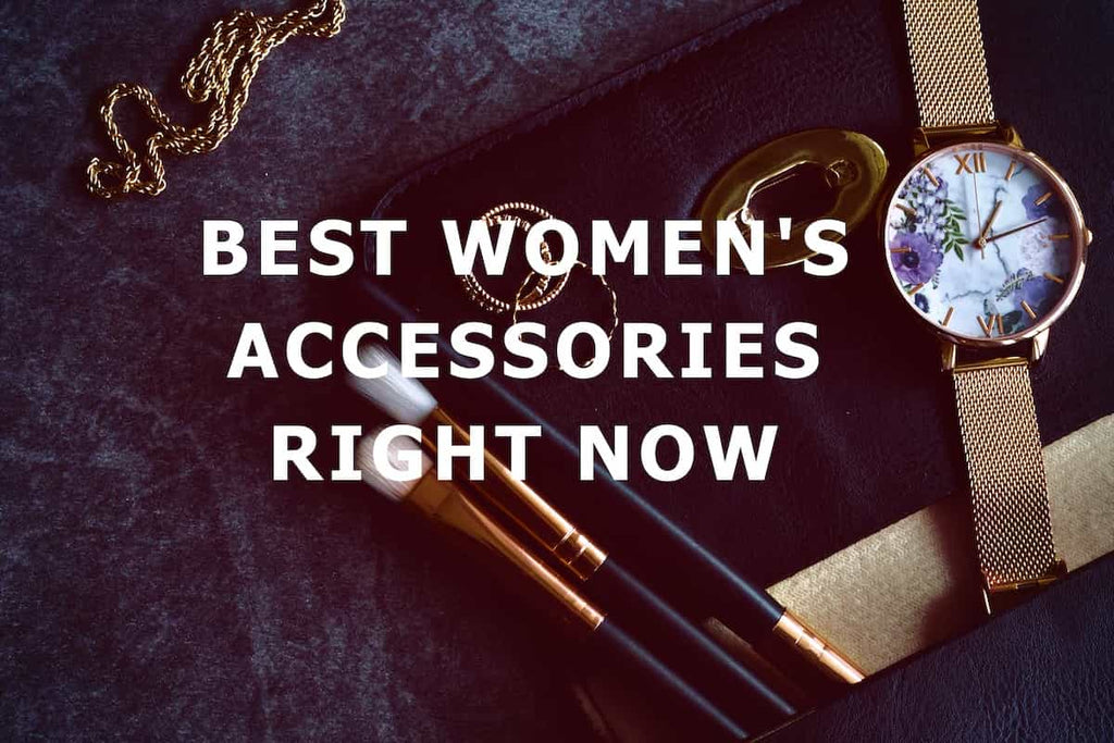 Best women's accessories right now