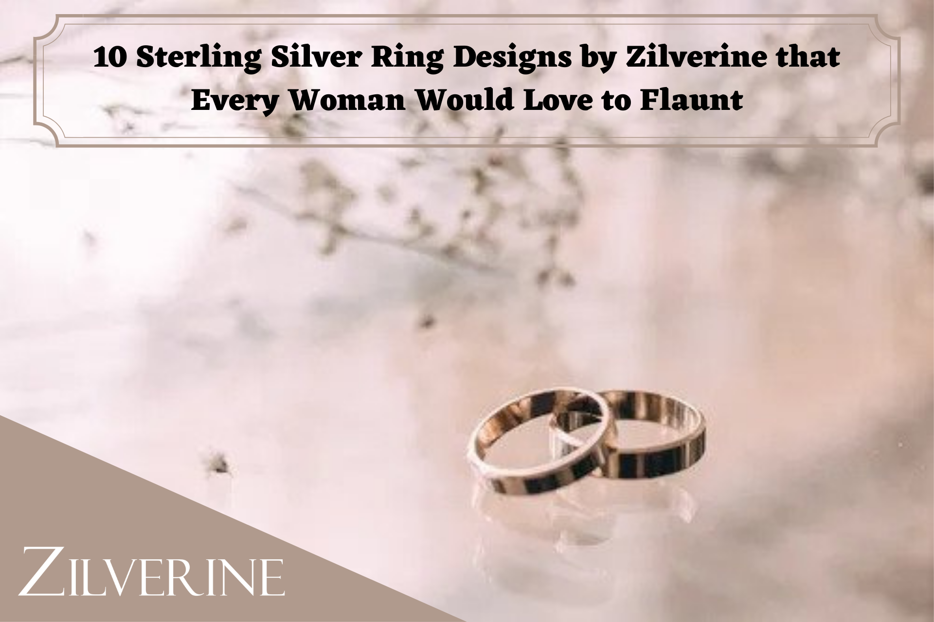 10 Sterling Silver Ring Designs by Zilverine that Every Woman Would Love to Flaunt