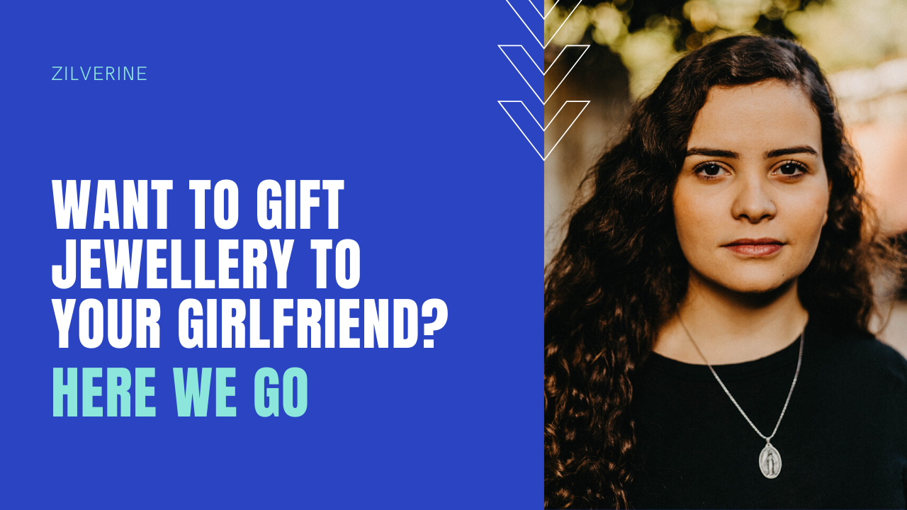 Want to Gift Jewellery to Your Girlfriend? Here We Go