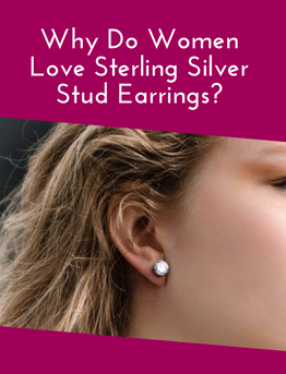 Why Do Women Love Sterling Silver Stud Earrings?