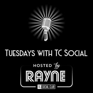 Sipping The Tea With Rayne On Tuesdays With TC Social