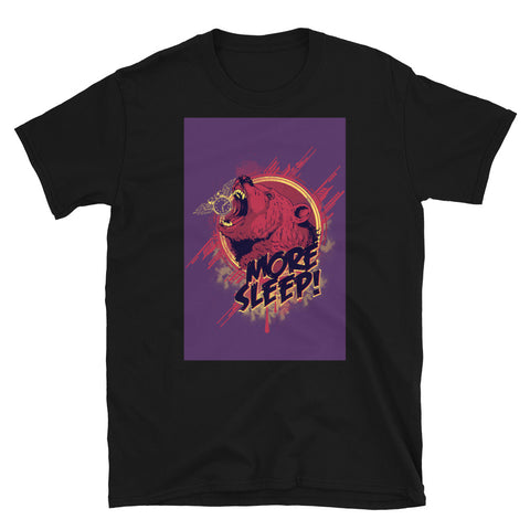 More Sleep - Unisex T-Shirt