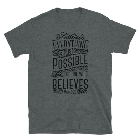 Everything is possible - Unisex T-Shirt