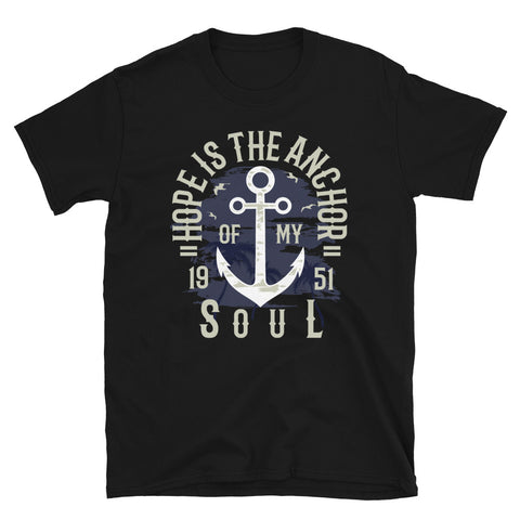 Hope Is The Anchor - Unisex T-Shirt