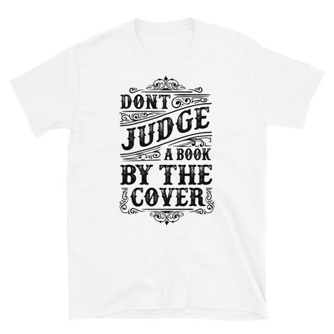 Don't Judge - Unisex T-Shirt