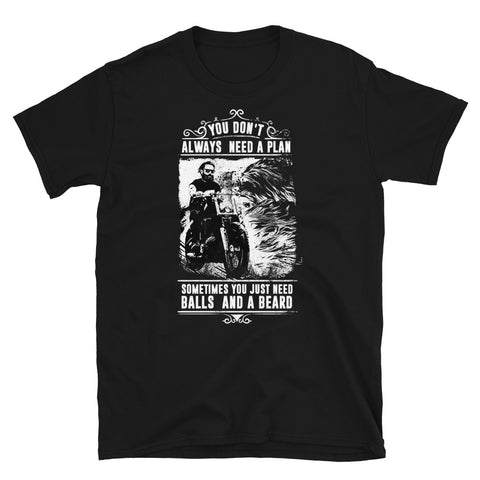 You don't always need a plan - Unisex T-Shirt