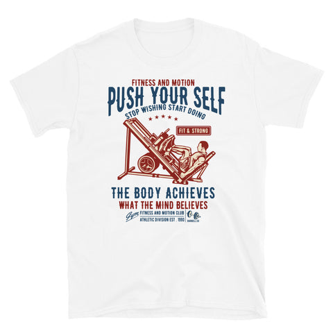 Push Yourself - Unisex T-Shirt