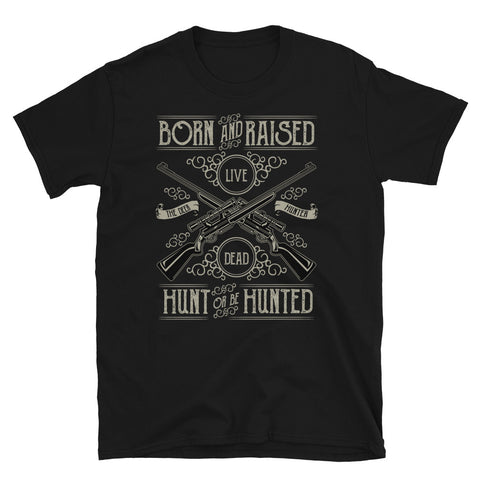 Hunt or be Hunted - Unisex T-Shirt