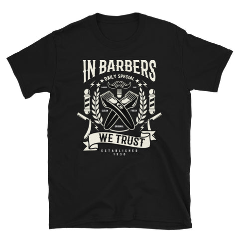 In Barbers We Trust - Unisex T-Shirt