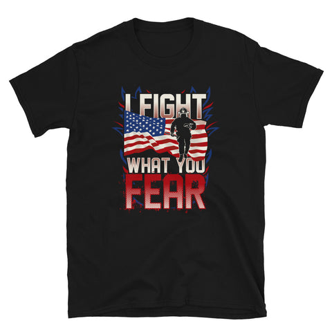I fight what you fear - Unisex T-Shirt