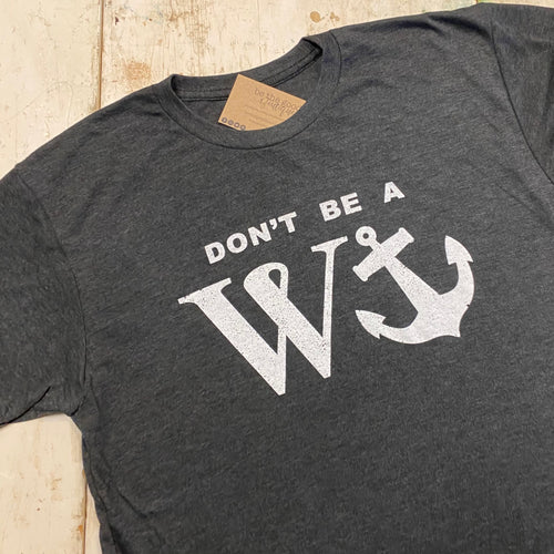 Don't Be a Wanker - T-Shirt
