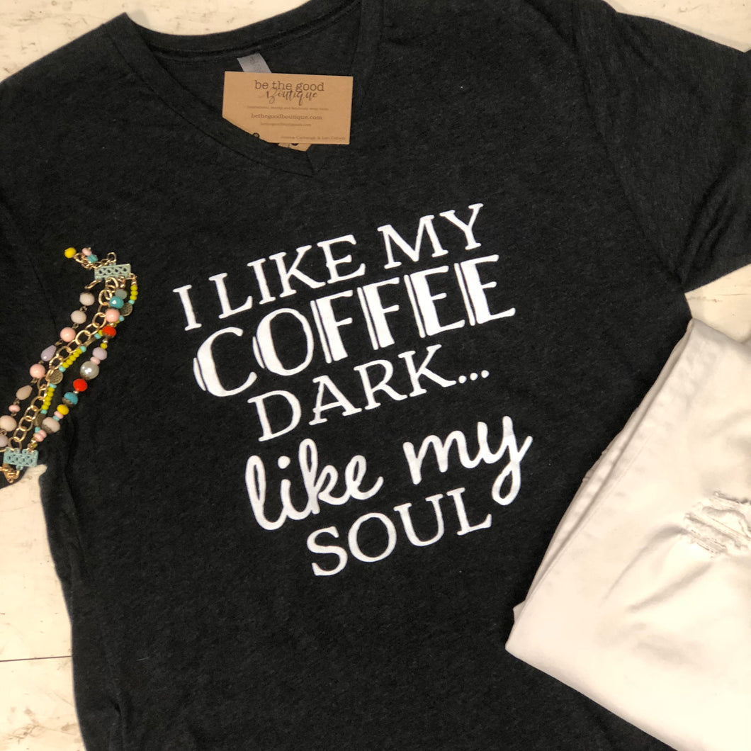 X-I Like My Coffee Dark...Like My Soul -  Short Sleeve T-Shirt