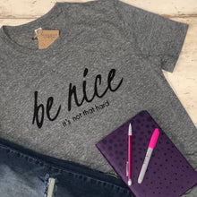 Be Nice - It's Not That Hard - T-Shirt