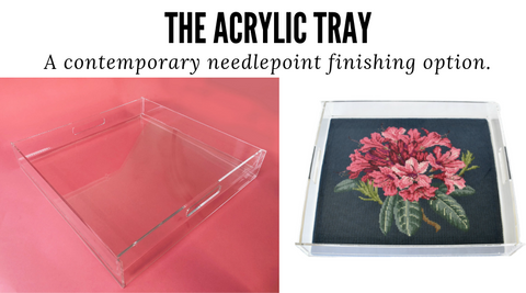 needlepoint acrylic tray as a finishing option