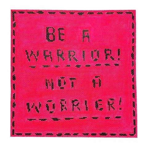 Be a Warrior, Not a Worrier Painted Canvas The Plum Stitchery