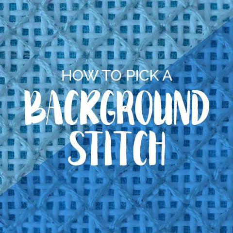How to Pick A Background Stitch Online Course Needlepoint.Com