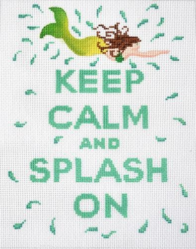 Keep Calm and Splash On Painted Canvas Kate Dickerson Needlepoint Collections