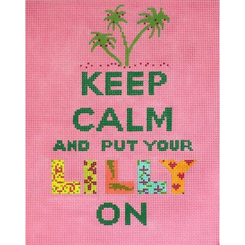 Keep Calm Put Your Lilly On Painted Canvas Kate Dickerson Needlepoint Collections