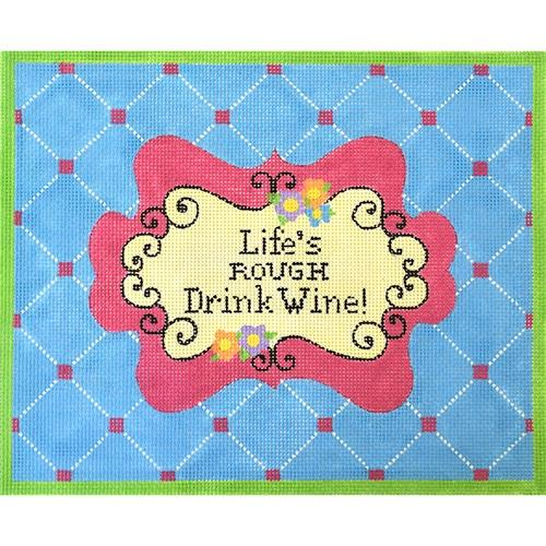 Life's Rough Drink Wine! Painted Canvas Pepperberry Designs