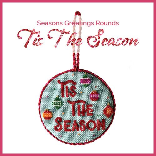 Seasons Greeting Rounds Kit & Online Class - 'Tis the Season Online Course Needlepoint.Com