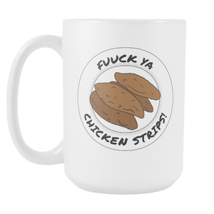 White 15oz F*** Your Chicken Strips Mug