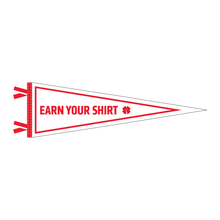Earn Your Shirt Pennant