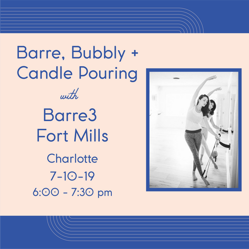 Barre, Bubbly + Candle Pouring (Charlotte - July 10)