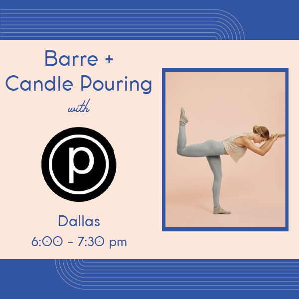 Pure Barre + Candle Pouring (Dallas - June 26)