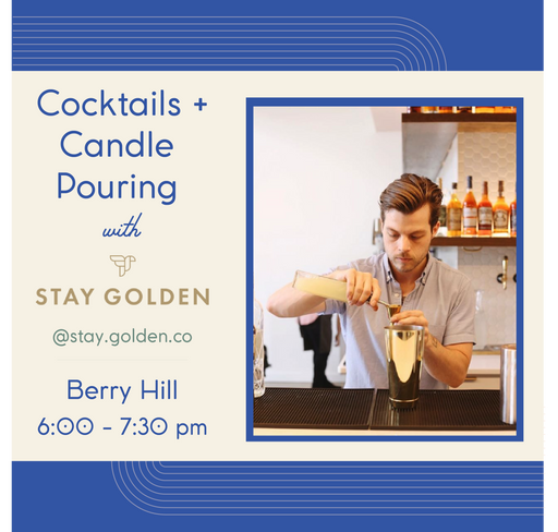 Cocktails + Candle Pouring (Berry Hill - Feb 27)