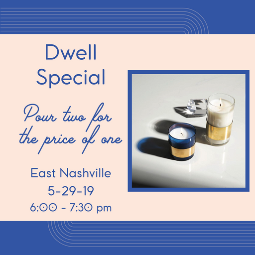 Dwell Special (East Nashville - May 29)