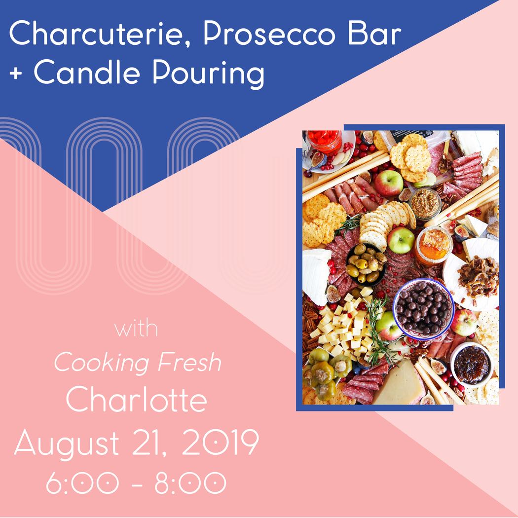 Charcuterie + Prosecco Bar + Candle Pouring (Charlotte - Aug 21)