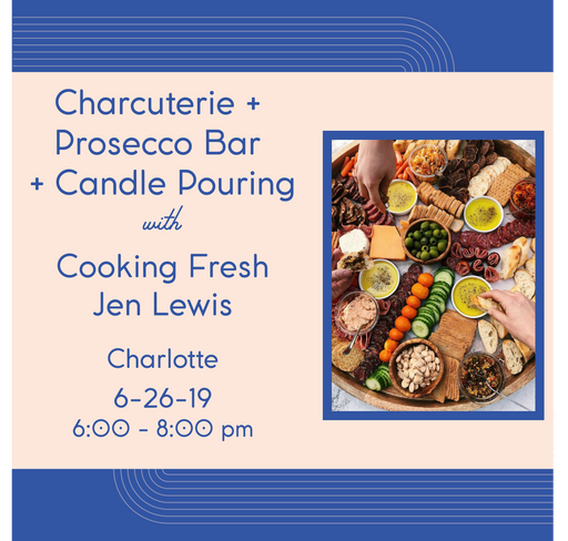 Charcuterie + Prosecco Bar + Candle Pouring (Charlotte - May 26)