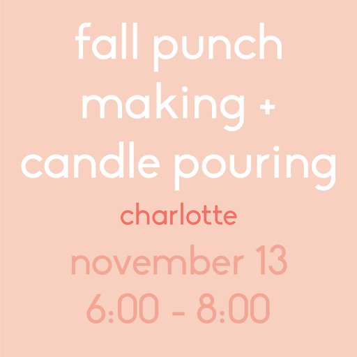 Fall Punch Making + Candle Pouring (Charlotte - Nov 13)