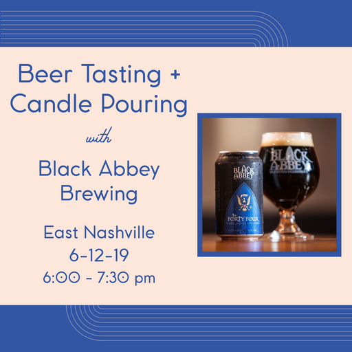 Beer Tasting + Candle Pouring (East Nashville - June 12)
