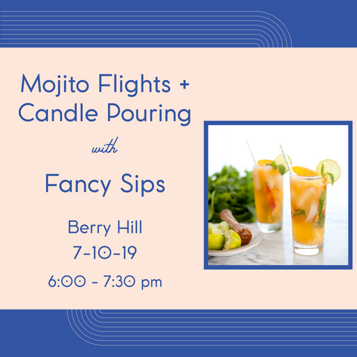 Mojito Flights + Candle Pouring (Berry Hill - July 10)