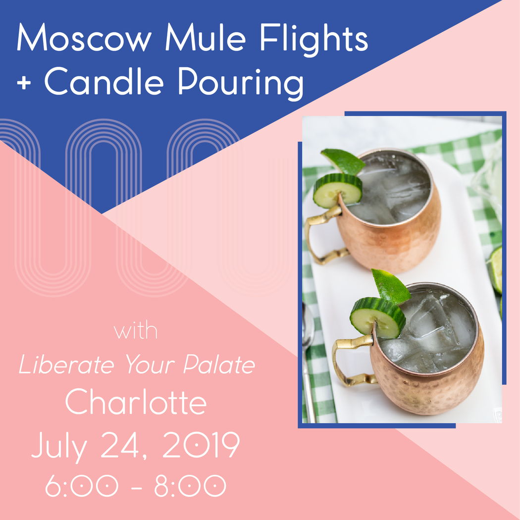 Moscow Mule Flights + Candle Pouring (Charlotte - July 24)
