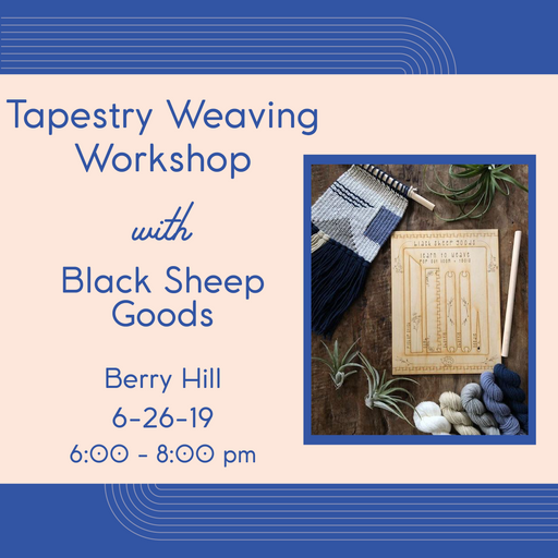 Tapestry Weaving Workshop (Berry Hill - June 26)
