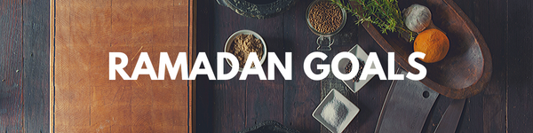 Setting Goals During Ramadan