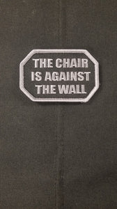 The Chair is Against the Wall SWAT