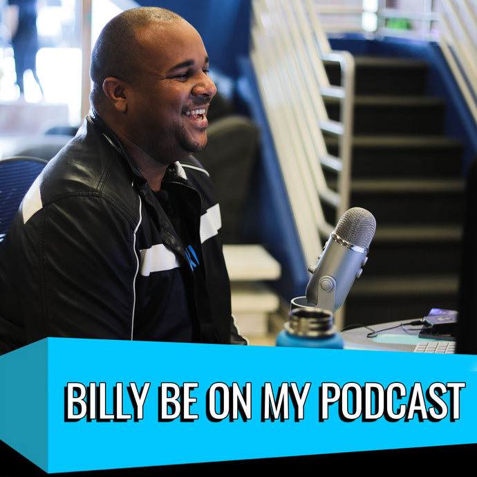 Billy Be On My Podcast
