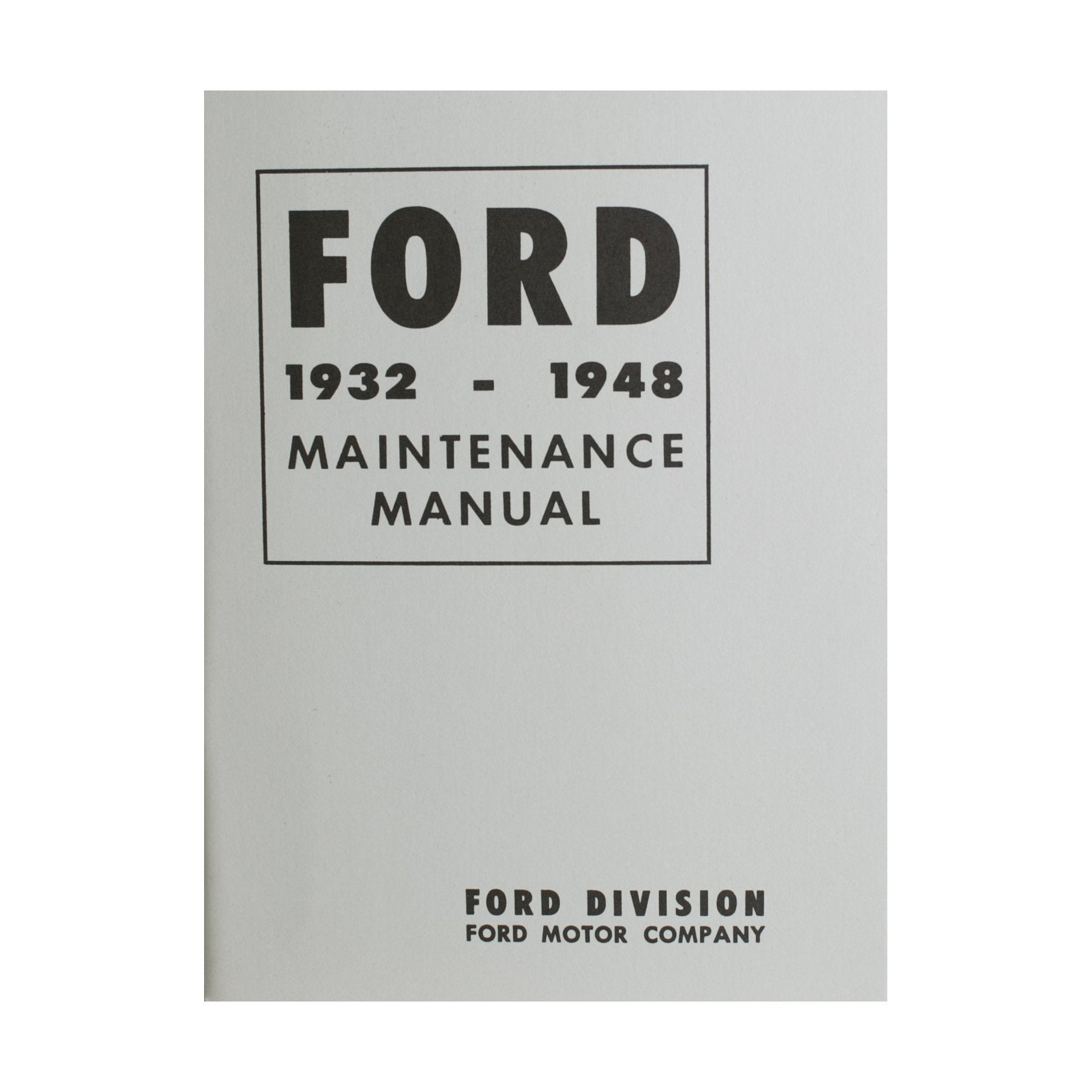 Ford Maintenance Manual • 1932-48 Ford