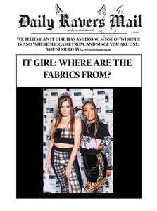 IT GIRL:  Where are the fabrics from?