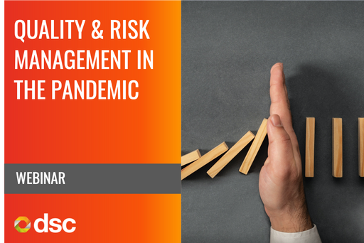 Quality and Risk Management in the Pandemic (Webinar Recording)
