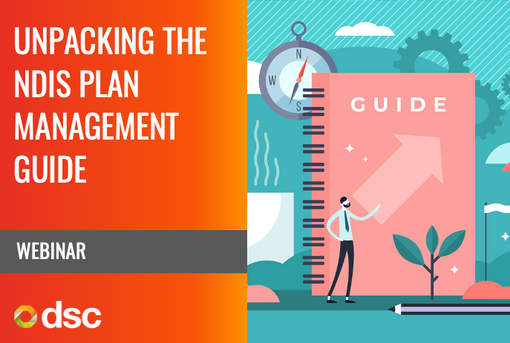 Unpacking the NDIS Plan Management Guide - Webinar Recording